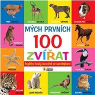 Mých prvních 100 zvířat: Anglicko-český slovníček se samolepkami - Kniha