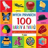 Mých prvních 100 barev a tvarů: Anglicko-český slovníček se samolepkami - Kniha