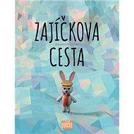 Zajíčkova cesta - Kniha