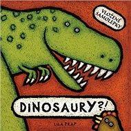 Dinosaury?!: Vložené samolepky - Kniha