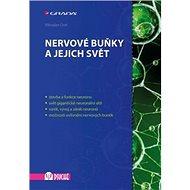 Nervové buňky a jejich svět - Kniha