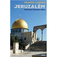 Jeruzalém: Průvodce dějinami města - Kniha