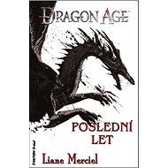 Dragon Age Poslední let