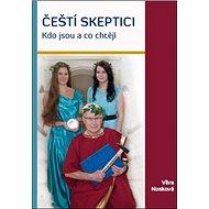 Čeští skeptici: Kdo jsou a co chtějí - Kniha
