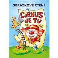 Obrázkové čtení Cirkus je tu - Kniha