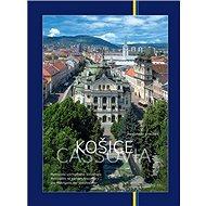 Košice Metropola východného Slovenska: Cassovia Metropolis of eastern Slovakia/Die Metropole der Ost - Kniha