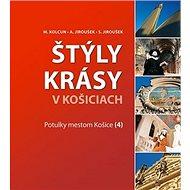 Štýly krásy v Košiciach: Potulky mestom Košice (4) - Kniha