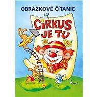 Obrázkové čítanie Cirkus je tu - Kniha