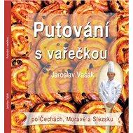 Putování s vařečkou po Čechách, Moravě a Slezsku - Kniha