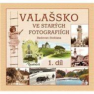 Valašsko ve starých fotografiích 1. díl