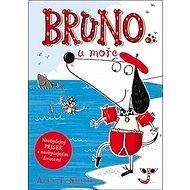 Bruno u moře: Neobyčejný pejsek Bruno se tentokrát podívá k moři! - Kniha