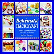 Bohémské háčkování: Tradiční motivy v moderních barevných kombinacích - Kniha