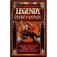 Legendy české fantasy II.: Druhý svazek Antologie - Kniha