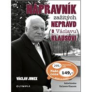 Nápravník zažitých nepravd: o Václavu Klausovi - Kniha