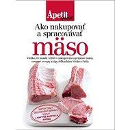 Ako nakupovať a spracovávať mäso - Kniha