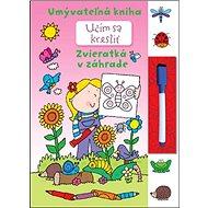 Učím sa kresliť - Zvieratká v záhrade: Umývateľná kniha - Kniha