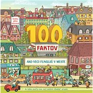 100 faktov Ako veci fungujú v meste - Kniha