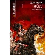 Vlčice: Historická fantasy - Kniha