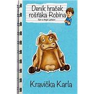 Deník hraček rošťáka Robina Kravička Karla - Kniha