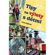 Tipy na výlety s dětmi - Kniha