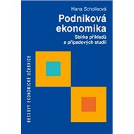 Podniková ekonomika: Sbírka příkladů a případových studií
