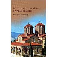 Život starca Arsénia Kappadockého - Kniha