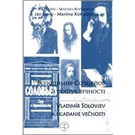 Vladimír Solovjev a hľadanie večnosti - Kniha