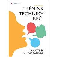 Trénink techniky řeči: Naučte se mluvit barevně - Kniha