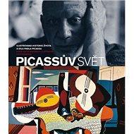 Picassův svět: Ilustrovaná historie života a díla Pabla Picassa - Kniha