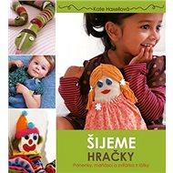 Šijeme hračky: Panenky, maňásci a zvířátka z látky - Kniha