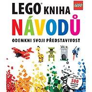 Lego® Kniha návodů: Odemkni svoji představivost - Kniha