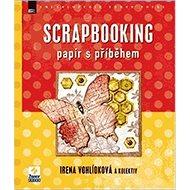 Scrapbooking: Papír s příběhem - Kniha