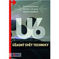 Úžasný svět techniky U6 - Kniha