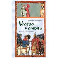 Vražda v ambitu: Hříšní lideé Království českého - Kniha