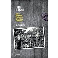 Světy disentu: Charta 77, Plastic People of the Universe a česká kultura za komunismu - Kniha