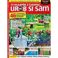 To najlepšie z časopisu Urob si sám: 46 podrobných pracovných postupv 92 strán tipov do vašej záhrad - Kniha
