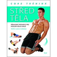 Střed těla: Přehledný průvodce pro posílení všech svalů