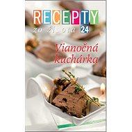 Recepty zo života 24 Vianočná kuchárka - Kniha