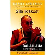 Síla lidskosti: Dalajlama a jeho vize pro náš svět - Kniha