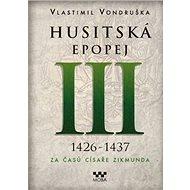 Husitská epopej III 1426-1437: Za časů císaře Zikmunda - Kniha