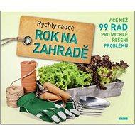 Rok na zahradě: Rychlý rádce - Kniha