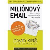 Miliónový email: 8-krokový plán, jak emailem více prodávat a méně obtěžovat - Kniha