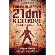 Primal Blueprint 21 dní k celkové transformaci těla - Kniha