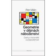 Geometrie v dějinách náboženství: Úvahy o racionalitě a zodpovědnosti - Kniha