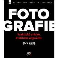 Fotografie: Praktické otázky, praktické odpovědi - Kniha