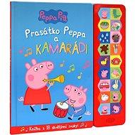 Prasátko Peppa a kamarádi: Knížka s 18 skvělými zvuky! - Kniha