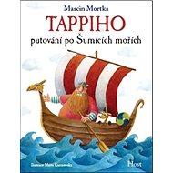 Tappiho putování po Šumících mořích - Kniha