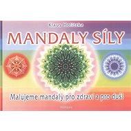 Mandaly síly: Malujeme mandaly pro zdraví a pro duši - Kniha