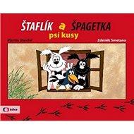 Štaflík a Špagetka: psí kusy - Kniha