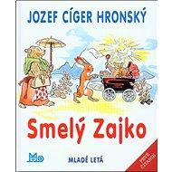 Smelý Zajko - Kniha